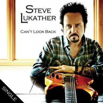 Steve Lukather - Can't Look Back (Single)