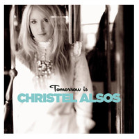 Christel Alsos - Tomorrow Is