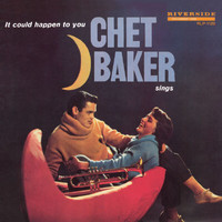 Chet Baker - Chet Baker Sings: It Could Happen To You [Original Jazz Classics Remasters]