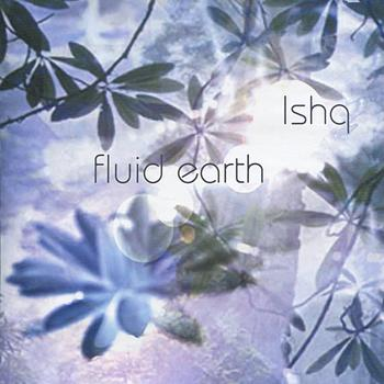 Ishq - Fluid Earth
