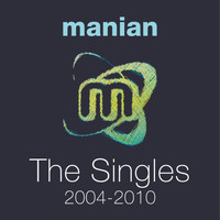 Manian - The Singles 2004-2010