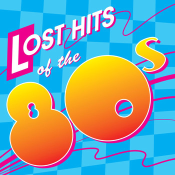 Various Artists - Lost Hits Of The 80's (All Original Artists & Versions)