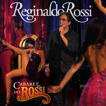 Reginaldo Rossi - Cabaret Do Rossi