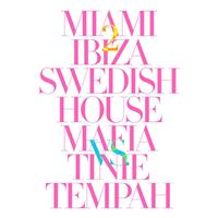Swedish House Mafia vs. Tinie Tempah - Miami 2 Ibiza (Explicit)