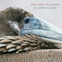 Zachary Richard - Le Grand Gosier