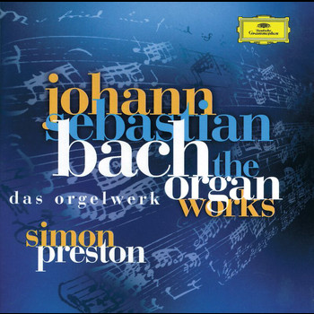 Simon Preston - Bach, J.S.: Complete Organ Works