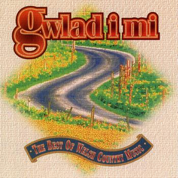 Amrywiol / Various Artists - Gwlad I Mi / The Best Of Welsh Country Music