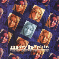 Mary Hopkin - Y Caneuon Cynnar / The Early Recordings