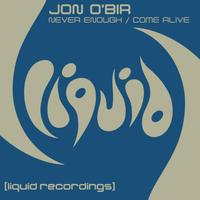 Jon O'Bir - Never Enough / Come Alive
