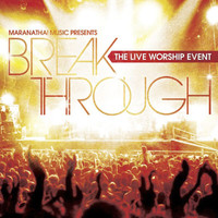 Tommy Walker - Break Through: The Live Worship Event