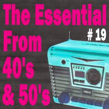 Various Artists - The Essential from 40's and 50's, Vol. 19