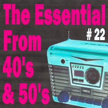 Various Artists - The Essential from 40's and 50's, Vol. 22