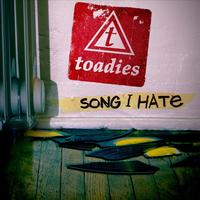 Toadies - Song I Hate ((radio single))