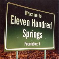 Eleven Hundred Springs - Welcome To Eleven Hundred Springs