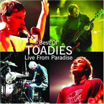 Toadies - Best of Toadies: Live From Paradise