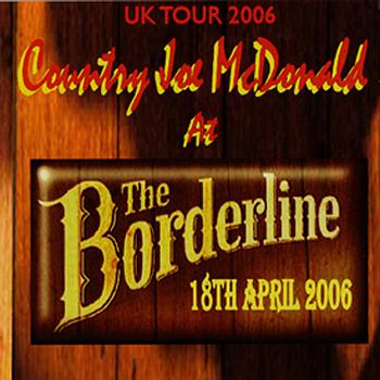 Country Joe McDonald - At The Borderline, 18th April 2006