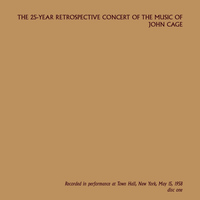 John Cage - The 25-Year Retrospective Concert of the Music of John Cage, Disc One