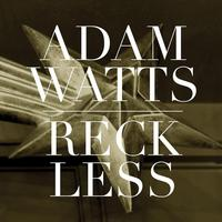Adam Watts - Reckless - Single