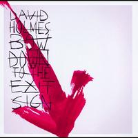 David Holmes - Bow Down To The Exit Sign