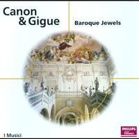 I Musici - Canon & Gigue - Baroque Jewels