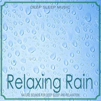 Nature Sounds - Relaxing Rain (Nature Sounds)