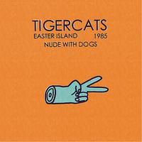 Tigercats - Easter Island (Explicit)