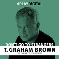 T. Graham Brown - Don't Go To Strangers - 4 Track EP