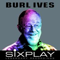 Burl Ives - Six Play: Burl Ives - EP