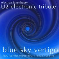 Electron Love Theory - U2 Electronic Tribute: Blue Sky Vertigo— feat. fourteen extraordinary female vocalists