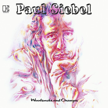 Paul Siebel - Woodsmoke And Oranges