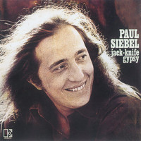 Paul Siebel - Jack-Knife Gypsy