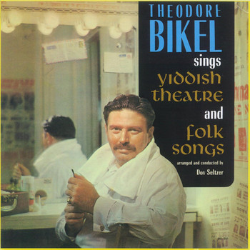 Theodore Bikel - Sings Yiddish Theatre & Folk Songs