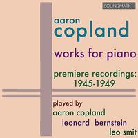 Aaron Copland - Copland: Works for Piano - Premiere Recordings, 1945-1949, played by Aaron Copland, Leonard Bernstein, and Leo Smit
