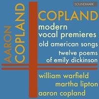 Aaron Copland - Copland: Modern Vocal Premieres - Old American Songs, Twelve Poems of Emily Dickinson - Warfield, Lipton, and Copland