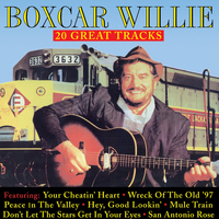 Boxcar Willie - King of the Road: 20 Great Tracks