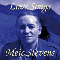 Meic Stevens - Love Songs