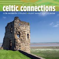 Cor Meibion Y Fflint / Flint Male Voice Choir - Celtic Connections