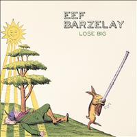 Eef Barzelay - Lose Big