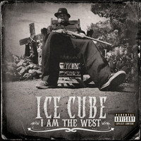 Ice Cube - I Am The West (Explicit)