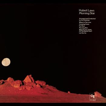 Hubert Laws - Morning Star (CTI Records 40th Anniversary Edition - Original recording remastered)