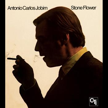 Antonio Carlos Jobim - Stone Flower (CTI Records 40th Anniversary Edition - Original recording remastered)