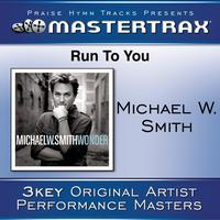 Michael W. Smith - Run To You [Performance Tracks]