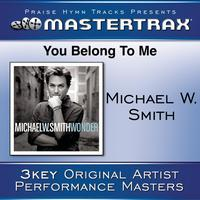 Michael W. Smith - You Belong To Me [Performance Tracks]