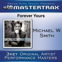 Michael W. Smith - Forever Yours [Performance Tracks]