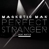 Magnetic Man feat. Katy B - Perfect Stranger