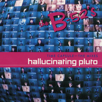 The B-52's - Time Capsule: The Mixes - Hallucinating Pluto (EP)