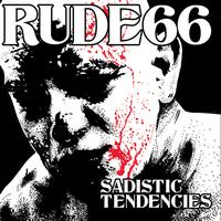 Rude 66 - Sadistic Tendencies