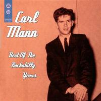 Carl Mann - Best Of The Rockabilly Years