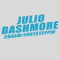Julio Bashmore - Chazm / Footsteppin'