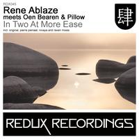 Rene Ablaze meets Oen Bearen & Pillow - In Two At More Ease